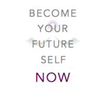 Become Your Future Self NOW